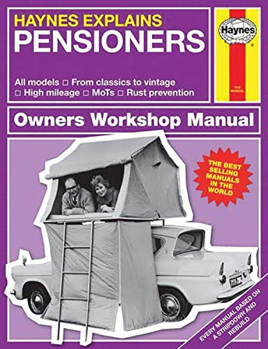 Pensioners - Haynes Explains (Owners' Workshop Manual) By Boris Starling