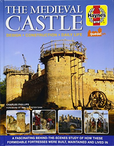 The Medieval Castle Manual By Charles Phillips