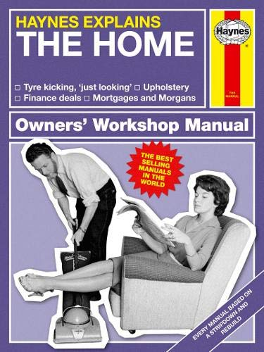 The Home (Haynes Explains) (Haynes Manuals) By Boris Starling