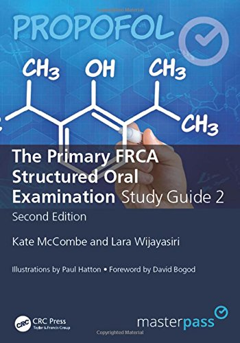 The Primary FRCA Structured Oral Exam Guide 2 By Kate McCombe