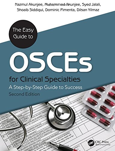 The Easy Guide to Osces for Specialties: A Step-by-Step Guide to Success by Nazmul Akunjee