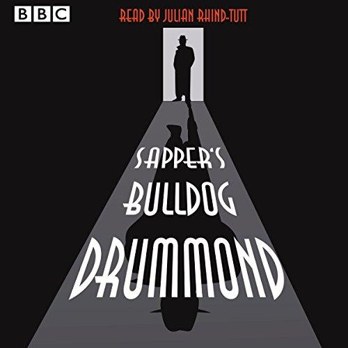 Julian Rhind-Tutt reads Sapper's Bulldog Drummond: A BBC Radio 4 Extra reading