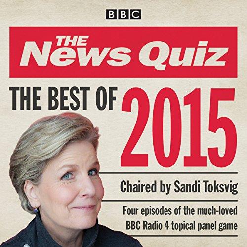 The News Quiz: Best of 2015: BBC Radio Comedy by BBC Radio