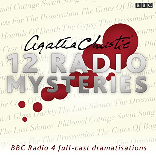 Agatha Christie: Twelve Radio Mysteries: Twelve BBC Radio 4 dramatisations (BBC Audio) By Christie, Agatha