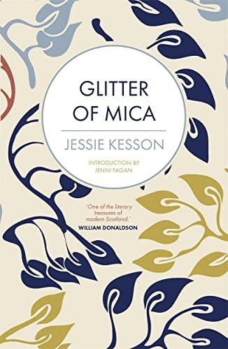 Glitter of Mica By Jessie Kesson