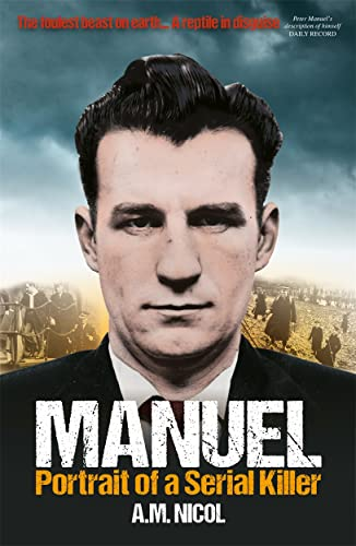 Manuel: Portrait of a Serial Killer By A. M. Nicoll