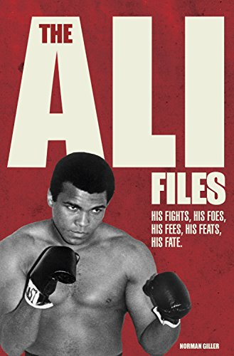 The Ali Files By Norman Giller