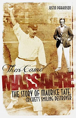 Then Came Massacre By Justin Parkinson