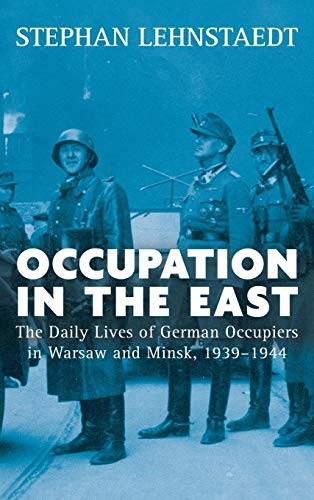 Occupation in the East By Stephan Lehnstaedt