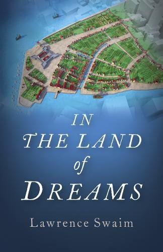 In the Land of Dreams By Lawrence Swaim