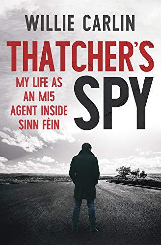Thatcher's Spy By Willie Carlin