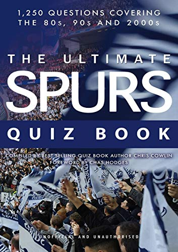The Ultimate Spurs Quiz Book By Chris Cowlin