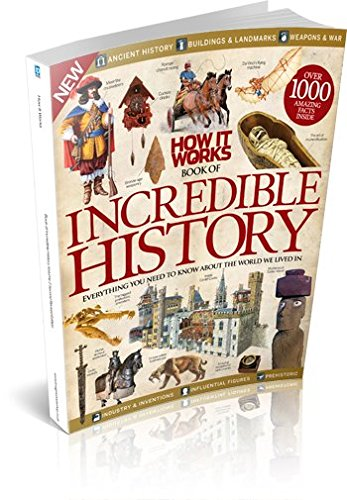 How It Works Book of Incredible History Volume 2 Second Revised Edition By Imagine Publishing