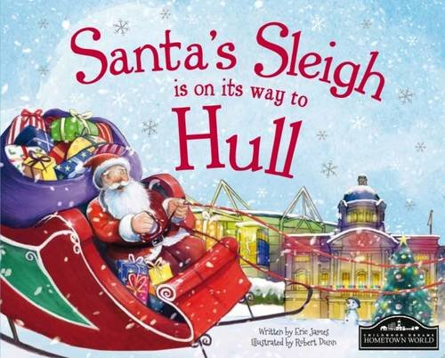 Santa's Sleigh is on its Way to Hull By Eric James