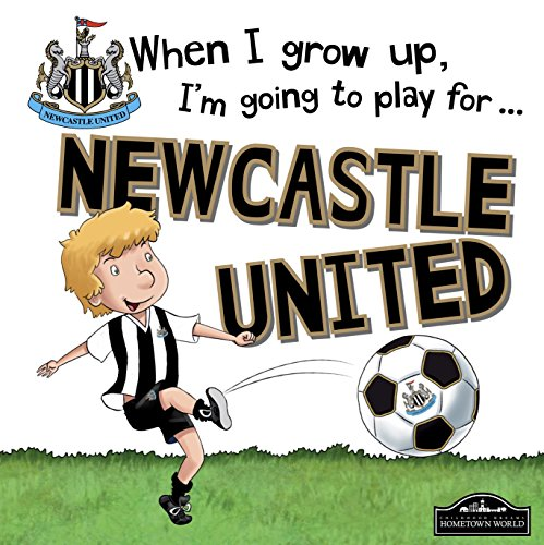 When I Grow Up I'm Going to Play for Newcastle By Gemma Cary