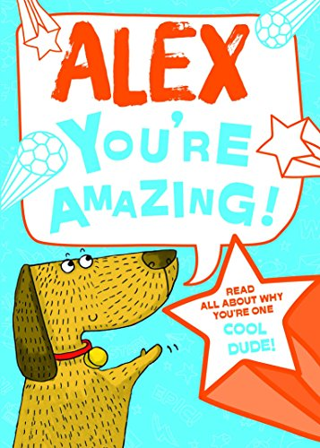 Alex - You're Amazing! By J. D. Green