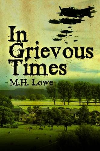 In Grievous Times By M. H. Lowe