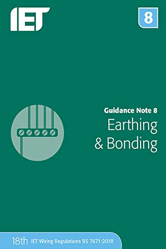 Guidance Note 8: Earthing & Bonding By The Institution of Engineering and Technology
