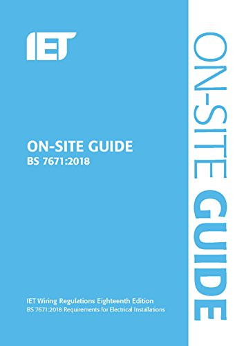 On-Site Guide (BS 7671:2018) (Electrical Regulations) By The Institution of Engineering and Technology