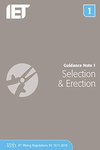 Guidance Note 1: Selection & Erection (Electrical Regulations) By The Institution of Engineering and Technology