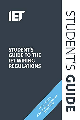 Student's Guide to the IET Wiring Regulations By Steven Devine (Senior Electrical Engineer - Educational Sector, IET, UK)
