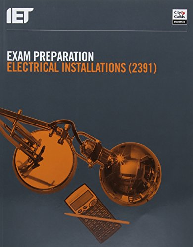 Exam Preparation: Electrical Installations (2391) By The Institution of Engineering and Technology