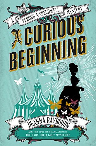 Veronica Speedwell Mystery - A Curious Beginning By Deanna Raybourn