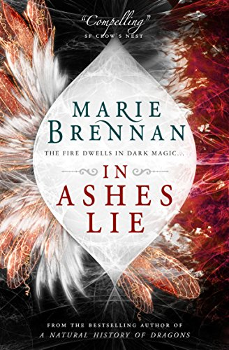 In Ashes Lie By Marie Brennan