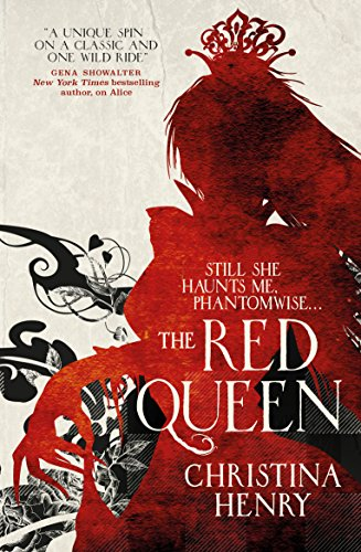 Red Queen (Chronicles of Alice 2) By Christina Henry