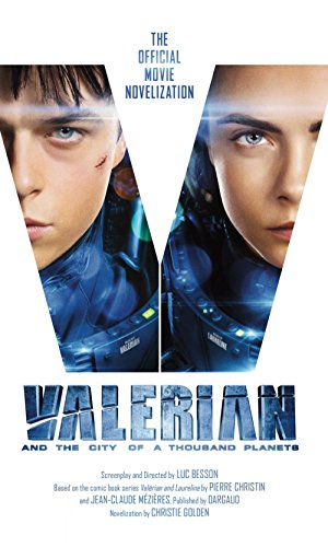 Valerian and the City of a Thousand Planets By Luc Besson