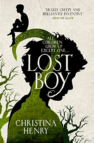 Lost Boy: All children grow up except one... by Christina Henry