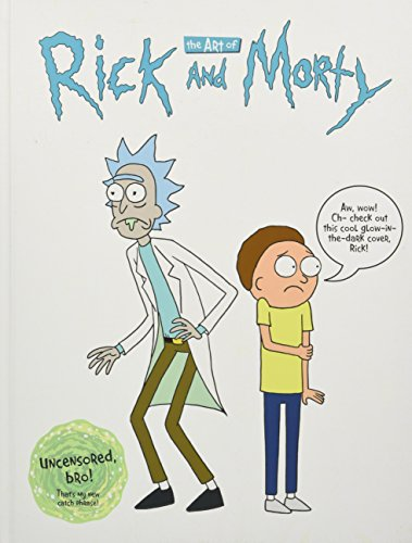 The Art of Rick and Morty By Justin Roiland