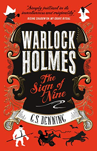 Warlock Holmes - The Sign of Nine By G S Denning