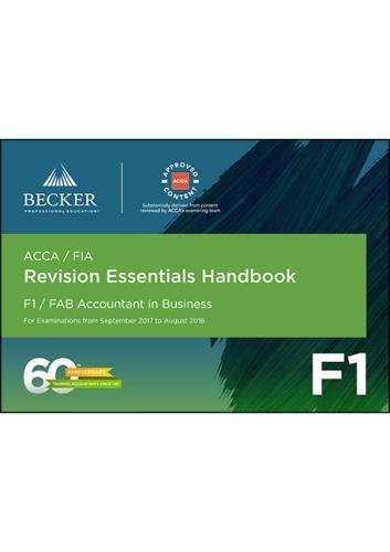 ACCA Approved - F1 Accountant in Business (September 2017 to August 2018 Exams) By Becker Professional Education