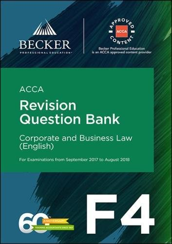 ACCA Approved - F4 Corporate & Business Law (Eng) (September 2017 to August 2018 Exams) By Becker Professional Education