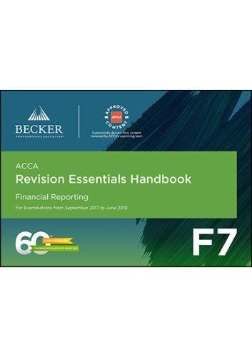 ACCA Approved - F7 Financial Reporting (September 2017 to June 2018 Exams) By Becker Professional Education