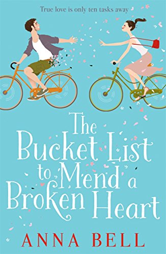 The Bucket List to Mend a Broken Heart: A Warm and Uplifting Rom Com by Anna Bell