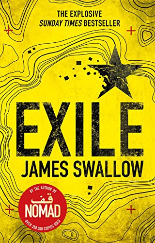 Exile: The explosive Sunday Times bestselling thriller from the author of NOMAD (The Marc Dane series) By James Swallow