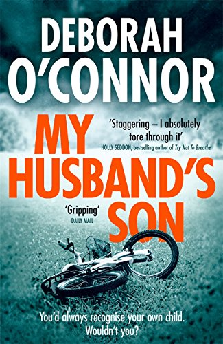 My Husband's Son: with the most shocking twist you won't see coming. By Deborah O'Connor