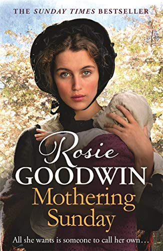 Mothering Sunday: The most heart-rending saga you'll read this year by Rosie Goodwin
