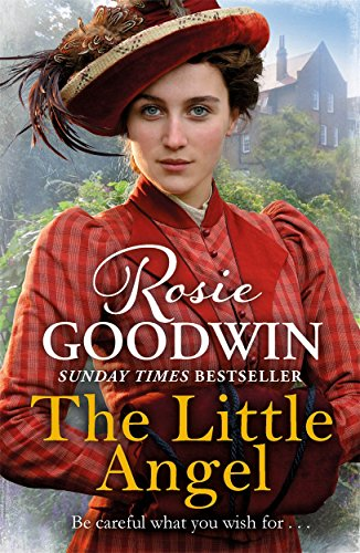 The Little Angel: A heart-warming saga from the Sunday Times bestseller by Rosie Goodwin