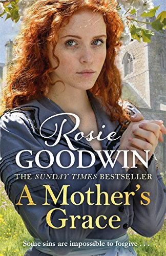 A Mother's Grace: The heart-warming Sunday Times bestseller By Rosie Goodwin