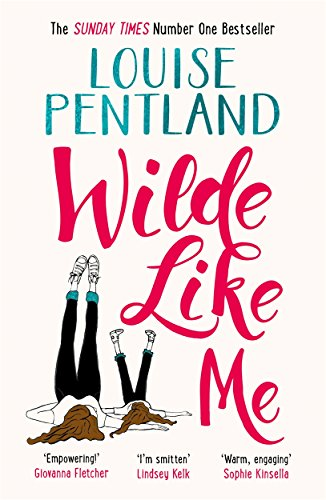 Wilde Like Me: Fall in love with the book everyone's talking about By Louise Pentland