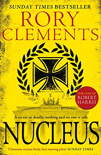 Nucleus: the gripping spy thriller for fans of ROBERT HARRIS (Tom Wilde 2) By Rory Clements