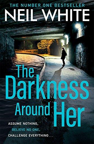 The Darkness Around Her By Neil White