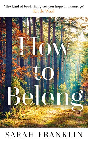 How to Belong By Sarah Franklin
