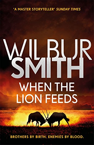 When the Lion Feeds: The Courtney Series 1 (Courtneys 01) By Wilbur Smith