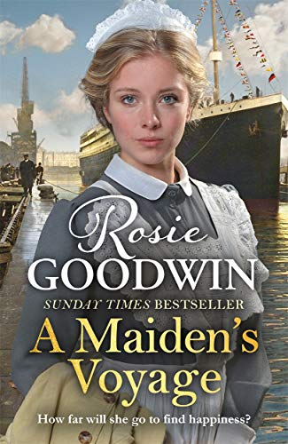 A Maiden's Voyage: The heart-warming Sunday Times bestseller By Rosie Goodwin