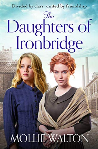 The Daughters of Ironbridge By Mollie Walton
