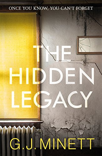 The Hidden Legacy: A Dark and Gripping Psychological Drama By G. J. Minett